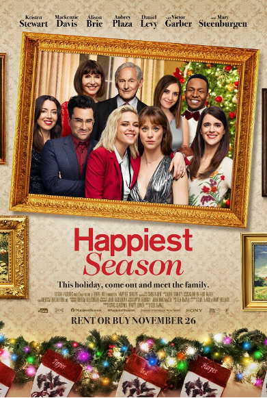 "Happiest Season (hulu, 2020)  tag line: ""This holiday, come out and meet the family"""